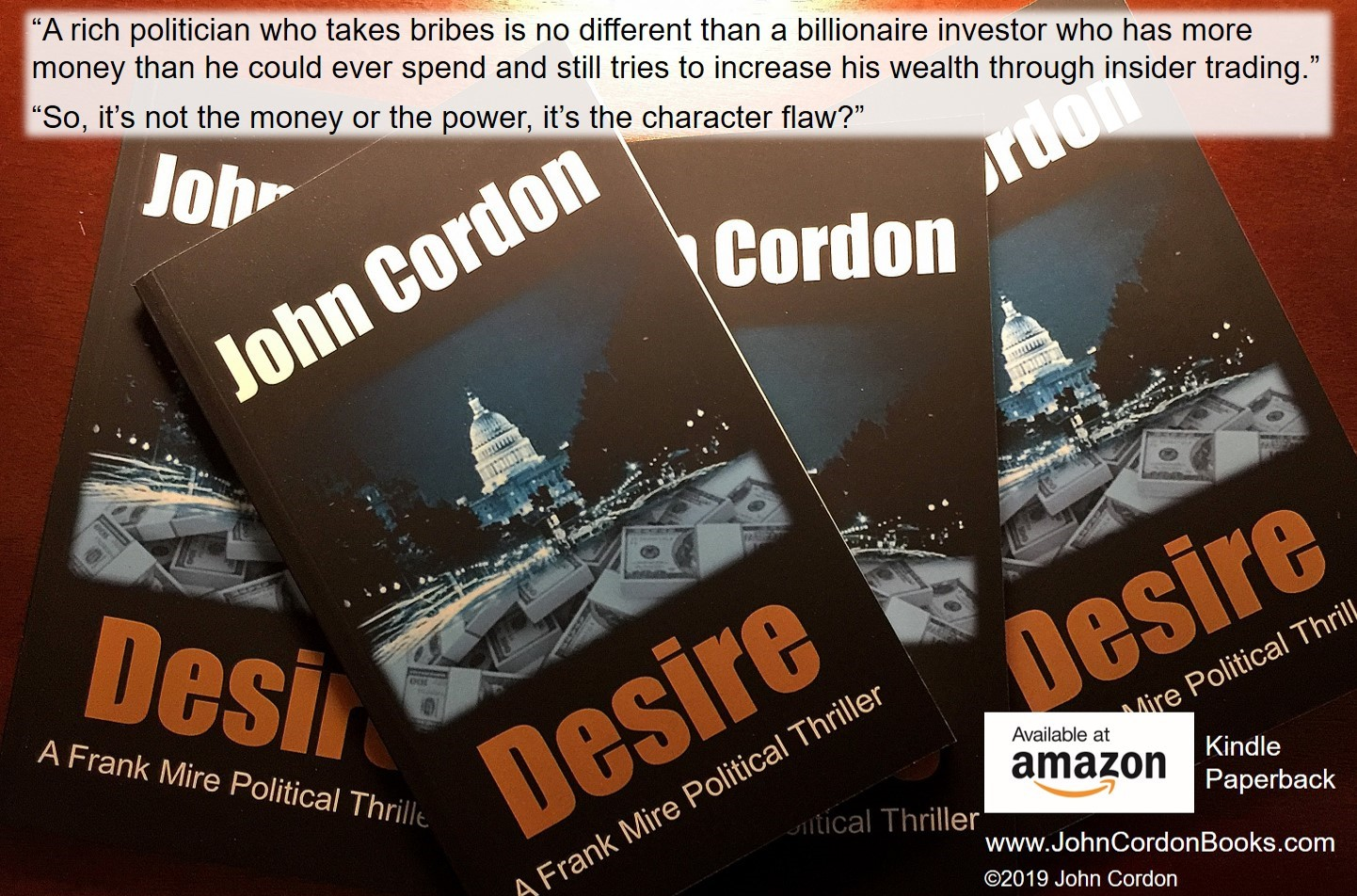 Its Not The Money Or The Power Desire by John Cordon